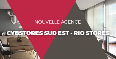 Nouvelle agence CYBSTORES SUD EST - RIO STORES